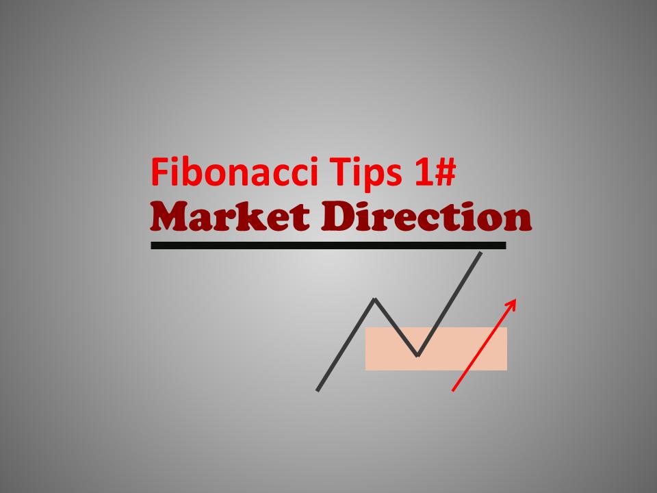 Fibonacci Tips #1 – Market Direction