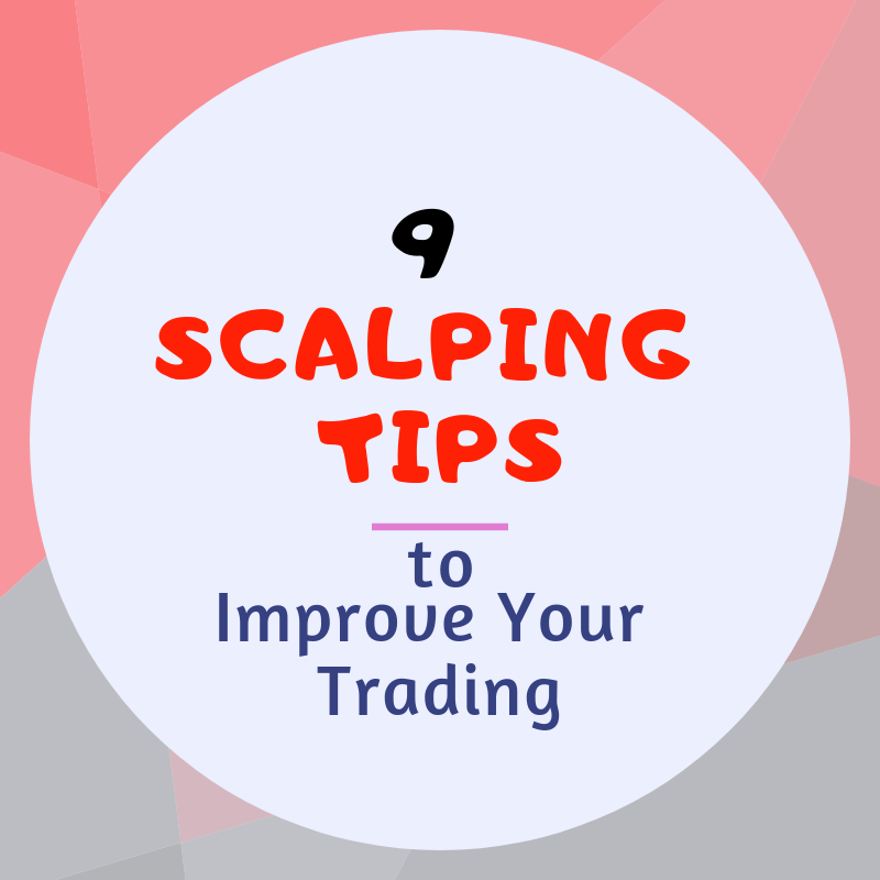 9 Scalping Forex Strategy Tips To Success